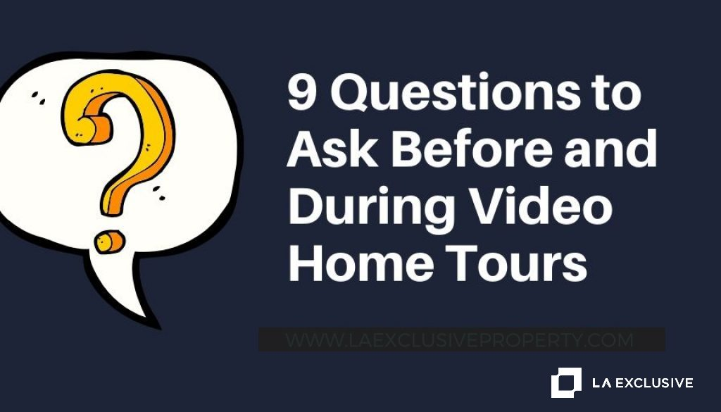 9 Questions to Ask Before and During Video Home Tours