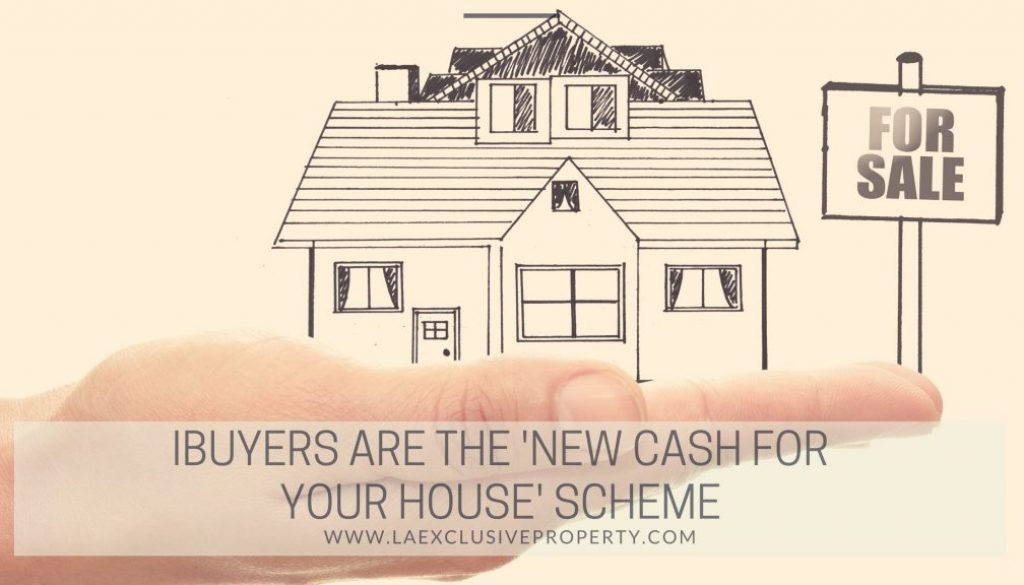 iBuyers are the New Cash For Your House Scheme